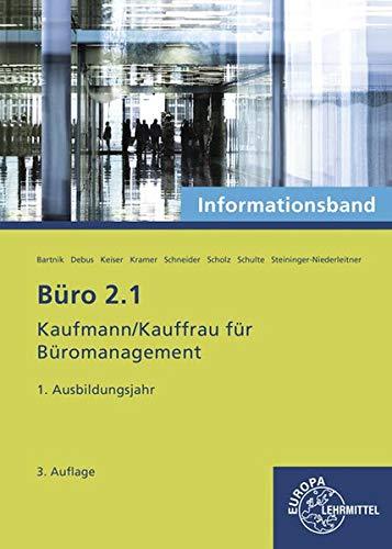 Büro 2.1- Informationsband - 1. Ausbildungsjahr: Kaufmann/Kauffrau für Büromanagement
