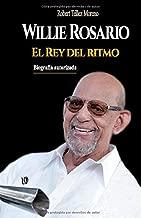 Willie Rosario, el Rey del ritmo (Spanish Edition)