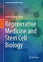 Regenerative Medicine and Stem Cell Biology (Learning Materials in Biosciences)