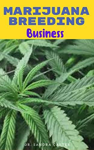 Marijuana Breeding Business: It entails everything regarding marijuana breeding business (English Edition)