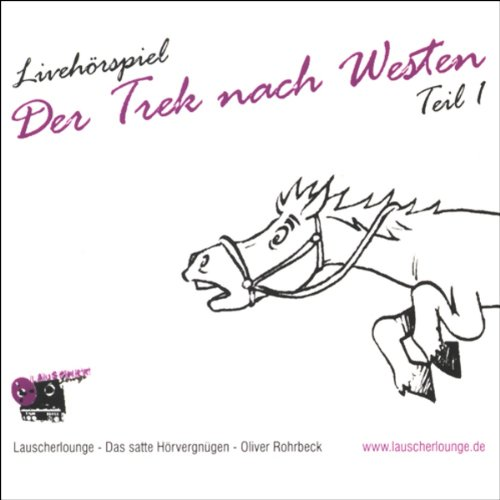Der Trek nach Westen 1 audiobook cover art