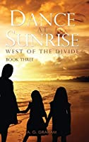 Dance at Sunrise: West of the Divide Book Three