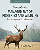 Principles for Management of Fisheries and Wildlife: The Manager as Decision-maker