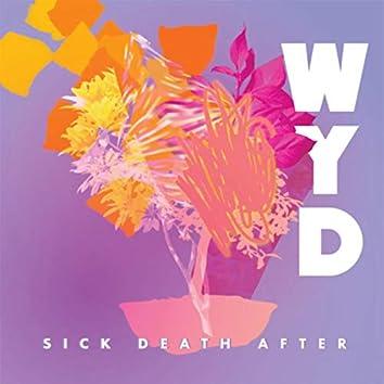 SICK/DEATH/AFTER