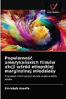 Popularnośc amerykańskich filmów akcji wśród etiopskiej marginalnej mlodzieży