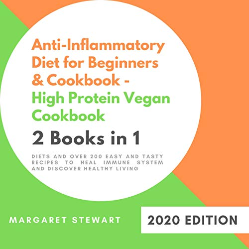 Couverture de Anti-Inflammatory Diet for Beginners & Cookbook - High Protein Vegan Cookbook 2 Books in 1