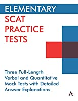 Elementary Scat Practice Tests: Three Full-Length Verbal and Quantitative Mock Tests with Detailed Answer Explanations (Anthem Learning Scat(tm) Test Prep)