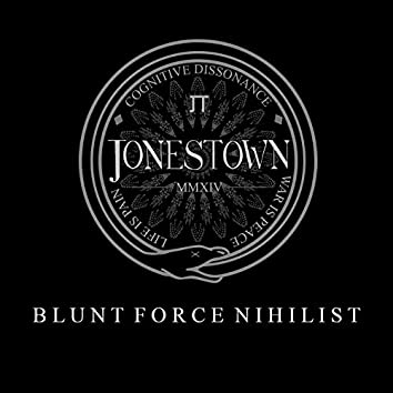 Blunt Force Nihilist