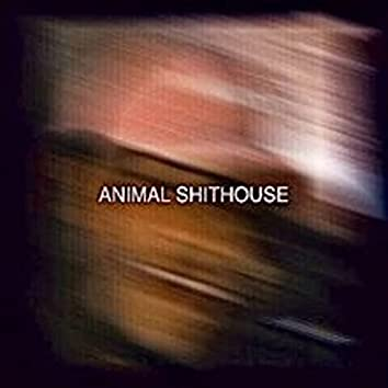 Animal Shithouse