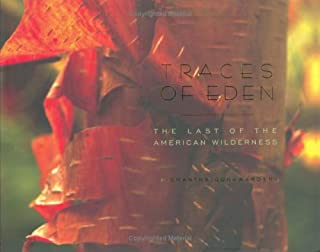 Traces of Eden: The Last of the American Wilderness