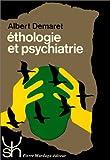 ETHOLOGIE ET PSYCHIATRIE. Valeur de survie et phylogénèse des maladies mentales - Editions Mardaga - 01/04/1995