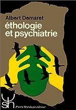 ETHOLOGIE ET PSYCHIATRIE. Valeur de survie et phylogénèse des maladies mentales d'Albert Demaret
