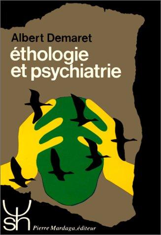 ETHOLOGIE ET PSYCHIATRIE. Valeur de survie et phylogénèse des maladies mentales
