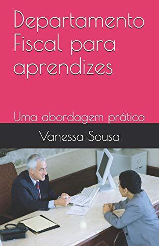 Departamento Fiscal para aprendizes: Uma abordagem prática: 1