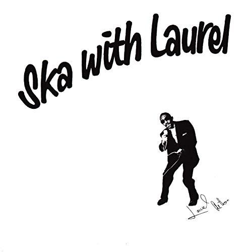 Ska With Laurel (Deluxe)