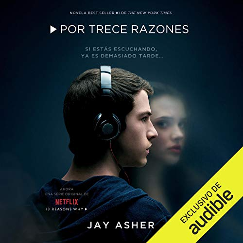 Couverture de Por Trece Razones (Narración en Castellano) [Thirteen Reasons Why (Narration in Spanish)]