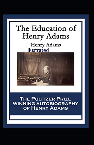 Compare Textbook Prices for The Education of Henry Adams Illustrated  ISBN 9798551865933 by Adams, Henry
