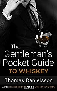 The Gentleman's Pocket Guide to Whiskey: A Quick Reference Guide for the Whiskey Enthusiast (The Gentleman's Pocket Guides)