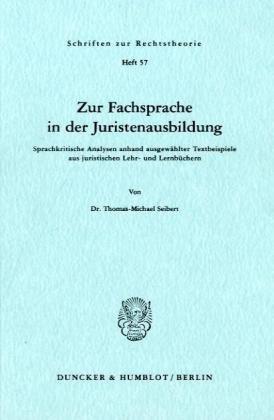 Zur Fachsprache in der Juristenausbildung.: Sprachkritische Analysen anhand ausgewählter Textbeispiele aus juristischen Lehr- und Lernbüchern.