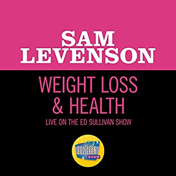 Weight Loss & Health (Live On The Ed Sullivan Show, February 12, 1956)