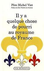 Il y a quelque chose de pourri au royaume de France de Michel Viot