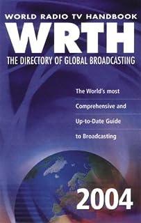 World Radio TV Handbook 2004: Wrth the Directory of Global Broadcasting: 58