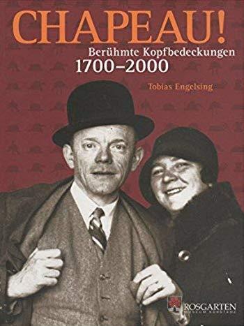 Chapeau: Berühmte Kopfbedeckungen 1700 bis 2000