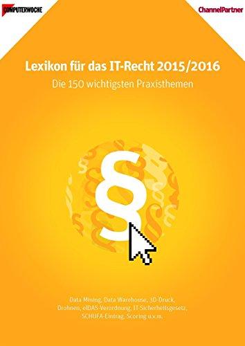Computerwoche Lexikon IT-Recht 2015/2016: Die 150 wichtigsten Praxisthemen