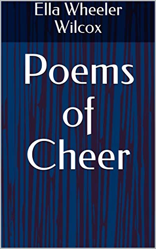 Poems of Cheer (English Edition)