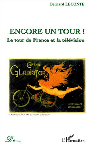 Encore un tour ! : Le tour de France et la télévision