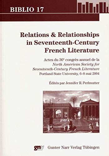 Relations and Relationships in Seventeenth-Century French Literature (Biblio 17)