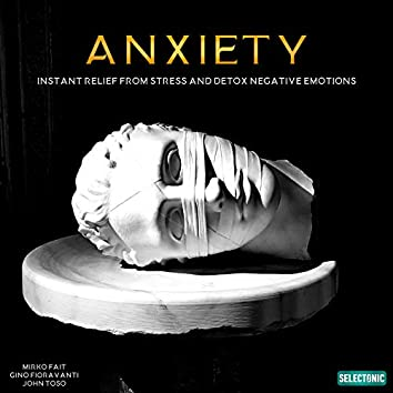 Anxiety: Instant Relief from Stress and Detox Negative Emotions