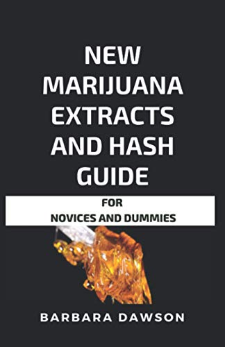 New Marijuana Extracts And Hash Guide For Novices And Dummies