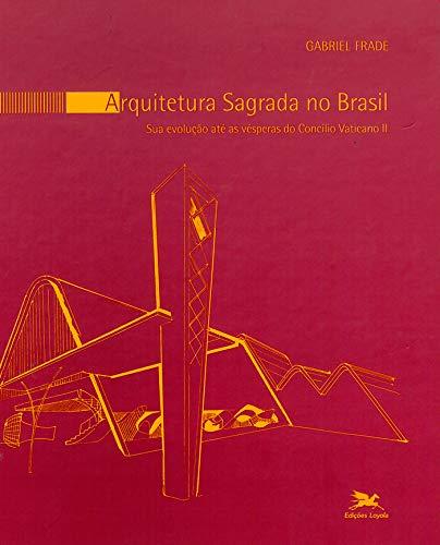 Arquitetura sagrada no Brasil: Sua evolução até as vésperas do Concílio Vaticano II