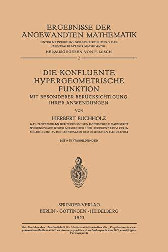 Die konfluente hypergeometrische Funktion: Mit besonderer Berücksichtigung ihrer Anwendungen (Ergebnisse der angewandten Mathematik, Band 2)