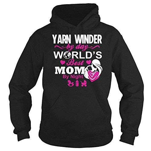 Yarn Winder by day World's Best MOM by night: gift for mother T-shirt/Hoodie/Sweater/Long Sleeve