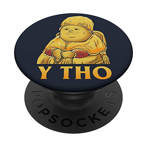 Y Tho Fat Face Classical Art Funny Adult Humor Meme Saying PopSockets Grip and Stand for Phones and Tablets
