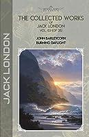 The Collected Works of Jack London, Vol. 03 (of 25): John Barleycorn; Burning Daylight (Bookland Classics)
