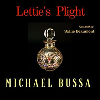 Lettie's Plight                   By:                                                                                                                                 Michael Bussa                               Narrated by:                                                                                                                                 Sallie Beaumont                      Length: 35 mins     3 ratings     Overall 3.7