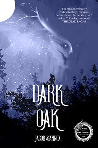Dark Oak: An Epic Fantasy Adventure (The Dark Oak Chronicles Book 1)