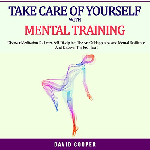 Couverture de Take Care of Yourself with Mental Training