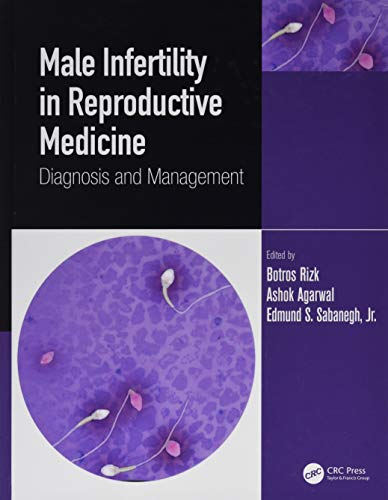 Compare Textbook Prices for Male Infertility in Reproductive Medicine: Diagnosis and Management 1 Edition ISBN 9781138599291 by Rizk, Botros,Agarwal, Ashok,Sabanegh Jr., Edmund S.