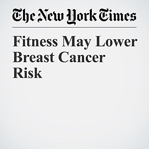 Fitness May Lower Breast Cancer Risk audiobook cover art
