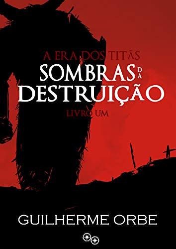 Sombras da Destruição (A Era dos Titãs Livro 1)