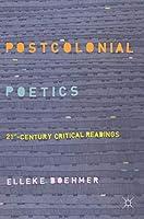 Postcolonial Poetics: 21st-Century Critical Readings