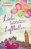 Liebe, London, Luftballons