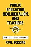 Bocking: Public Education, Neoliberalism, and Teachers