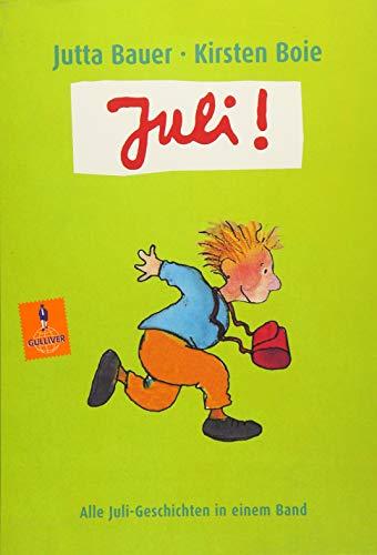 Juli!: Alle Juli-Geschichten in einem Band (Gulliver)