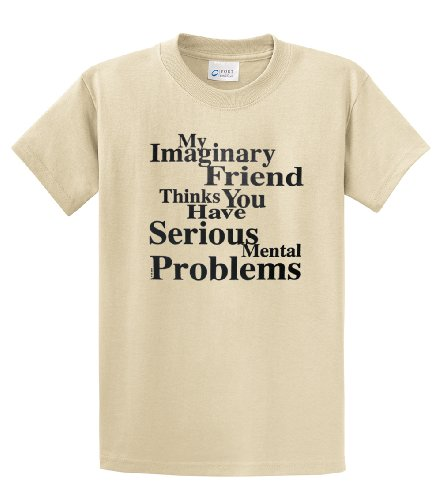 My Imaginary Friend Thinks You Have Serious Mental Problems-Tan-4Xl