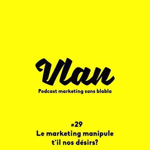 Couverture de Le marketing manipule-t-il nos désirs ?